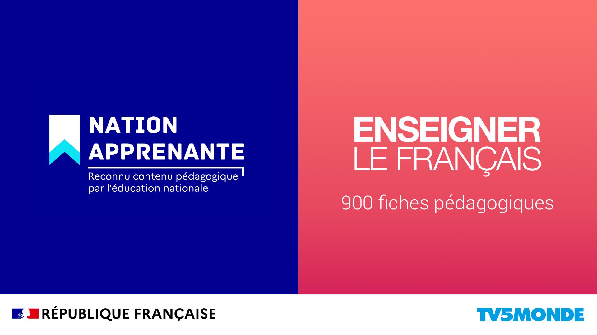 Nation apprenante : TV5MONDE s'engage | Enseigner le français avec TV5MONDE